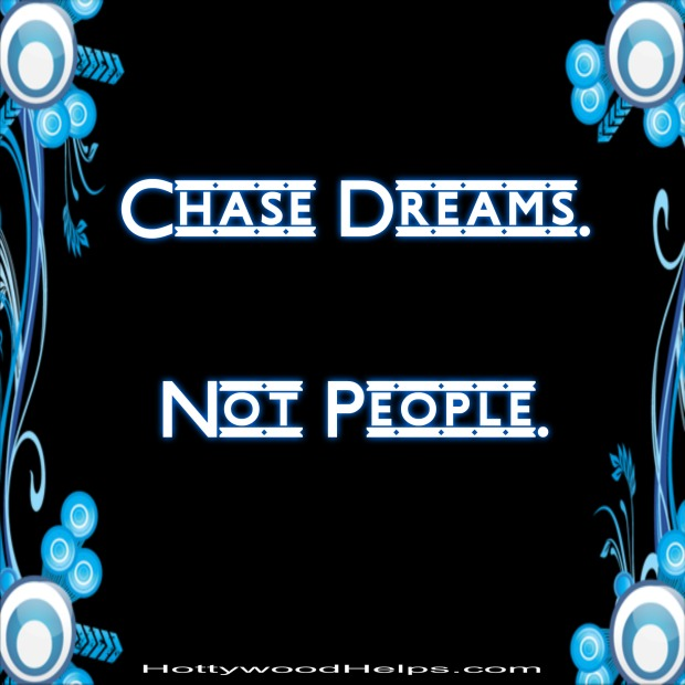 ChaseDreamsNotPeople